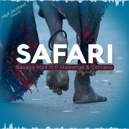 Download Audio by Basaga Mp4 ft P Mawenge x Centano – Safari