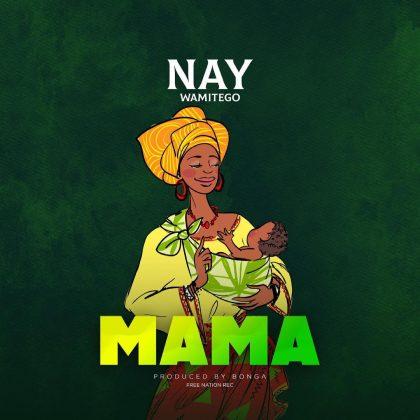 Download Audio by Nay Wamitego – Mama