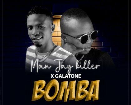 Download Audio by Man Jay Killer x Galatone – Bomba