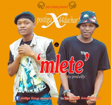 Download Audio by Postiga ft 44 Dachar – Mlete