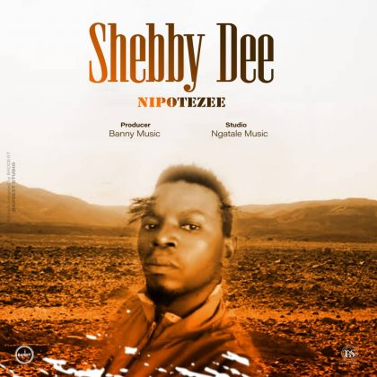 Download Audio by Shebby D – Nipotezee