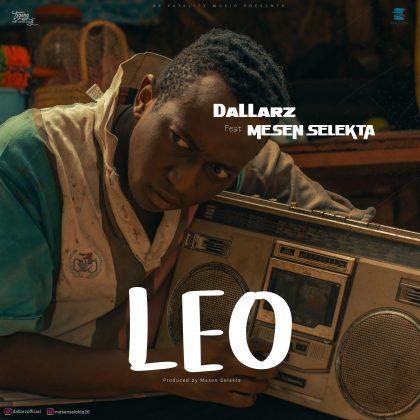 Download Audio by Dallarz ft Mesen Selekta – Leo