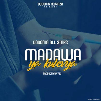 Download Audio by Dodoma all Stars – Madawa ya Kulevya