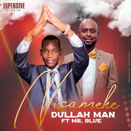 Download Audio by Dullah Man ft Mr Blue – Nisamehe