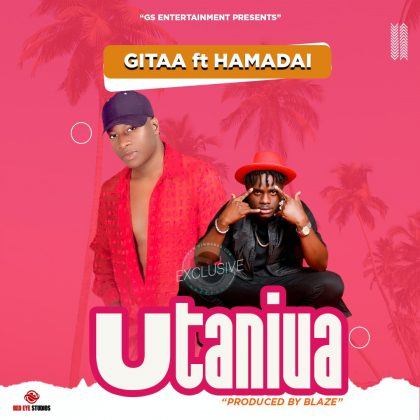 Download Audio by Gitaa ft Hamadai – Utaniua