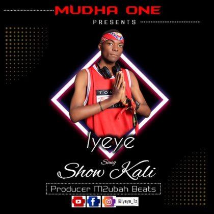 Download Audio by Iyeye – Show Kali
