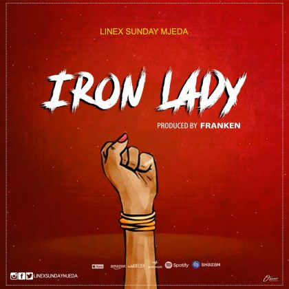 Download Audio by Linex Sunday – Iron Lady