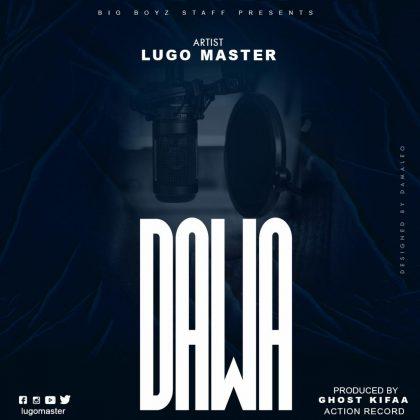 Download Audio by Lugo Master – Dawa