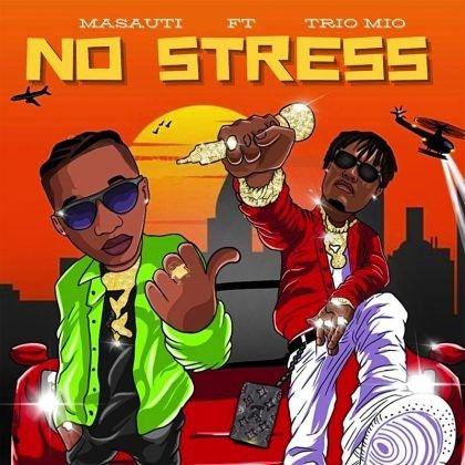 Download Audio by Masauti ft Trio Mio – No Stress