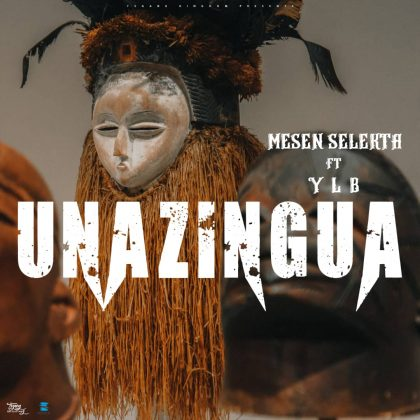 Download Audio by Mesen Selekta ft YLB – Unazingua