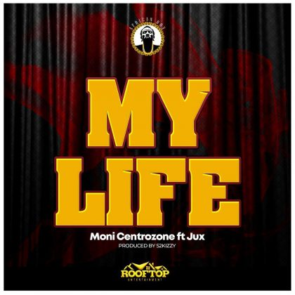 Download Audio by Moni Centrozone & Jux – My Lyfe