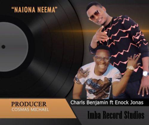 Download Audio by Charls Benjamin ft Enock Jonas – Naiona Neema