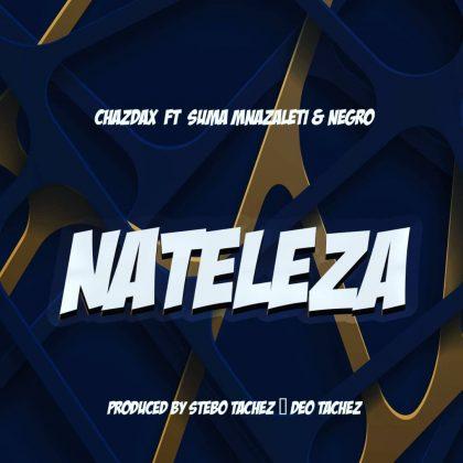 Download Audio by Chazdax ft Suma Mnazareti & G Negro – Nateleza