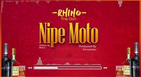 Download Audio by Rhino the Don – Nipe Moto