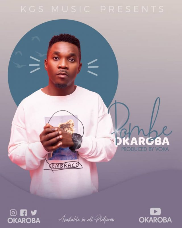 Download Audio by Okaroba – Pombe
