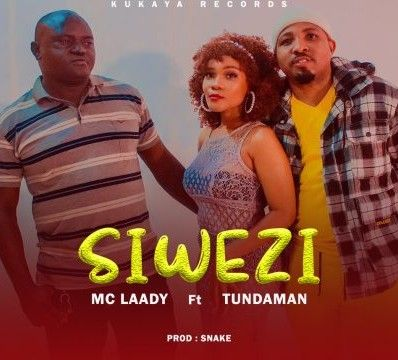 Download Audio by Mc Laady x Tundaman – Siwezi