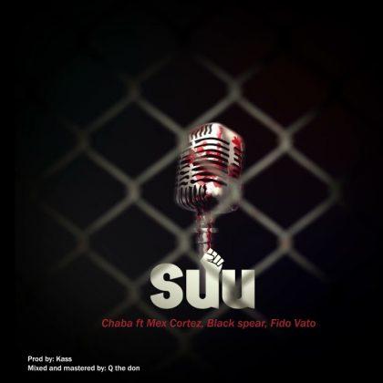 Download Audio by Chaba Ft. Mex Cortez, Black Spear, FidoVato – Sema Suu Remix