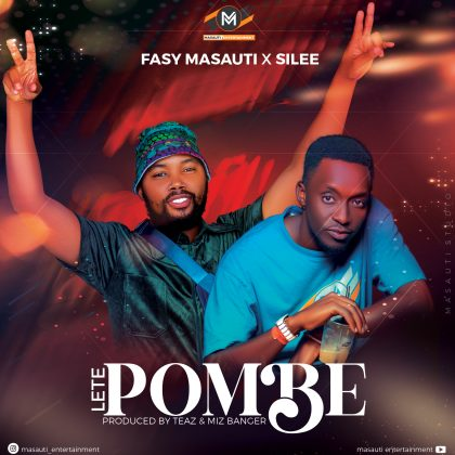 Download Audio by Fasy Masauti x Silee – Lete Pombe