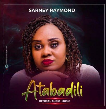 Download Audio by Sarney Raymond – Atabadili