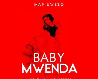 Download Audio by Man Uwezo – Baby Mwenda