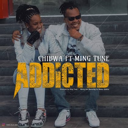 Download Audio by Chibwa ft Ming Tune – Addicted