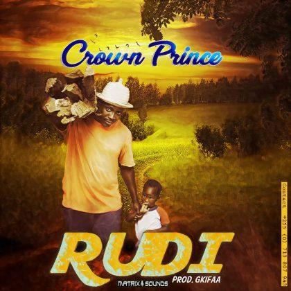 Download Audio by Crown Prince – Rudi