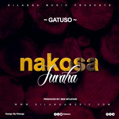 Download Audio by Gatuso – Nakosa Furaha
