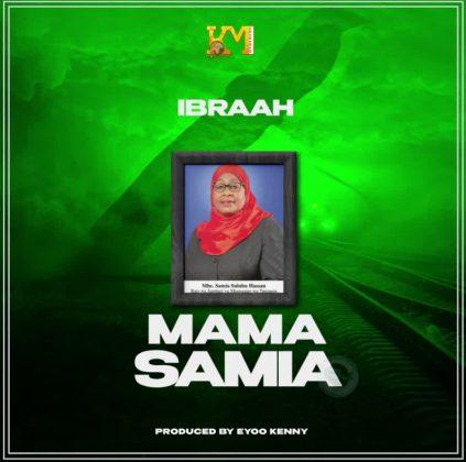 Download Audio by Ibraah – Mama Samia