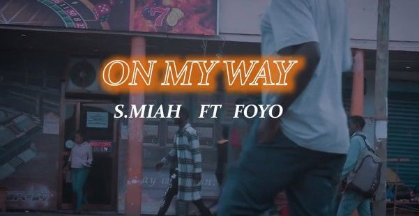 Download Video by S Miah x Foyo – On my Way