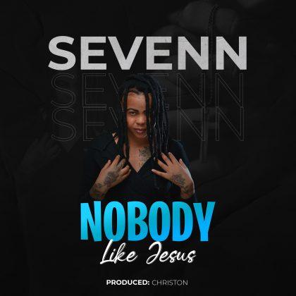 Download Audio by Sevenn – No Body like Jesus