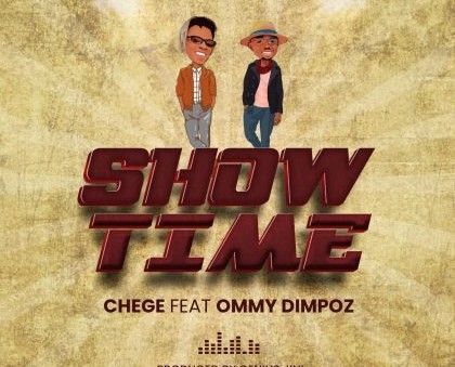 Download Audio by Chege ft Ommy Dimpoz – Show Time