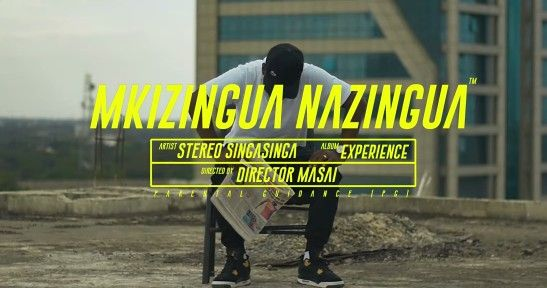 Download Video by Stereo Singasinga – Mkizingua Nazingua