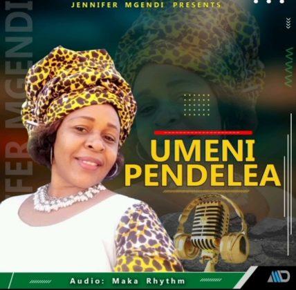 Download Audio by Jennifer Mgendi – Umenipendelea