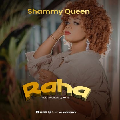 Download Audio by Shammy Queen – Raha