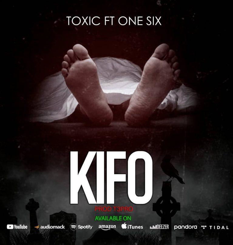 Download Audio by Toxic Fuvu ft One Six – Kifo