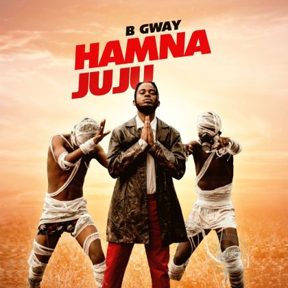 Download Audio by B Gway – Hamna Juju