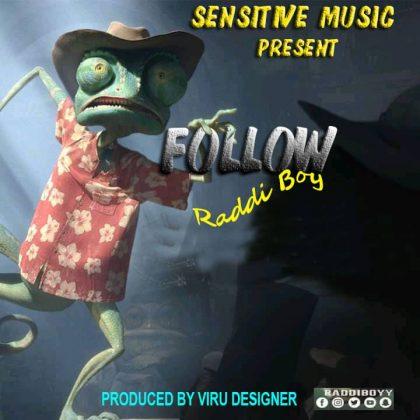 Download Audio by Raddi Boy – Follow