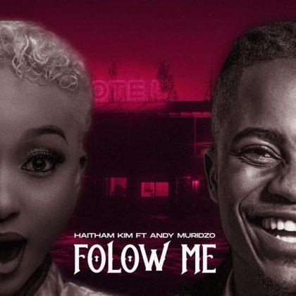 Download Audio by Haithan Kim ft Andy Muridzo – Follow Me