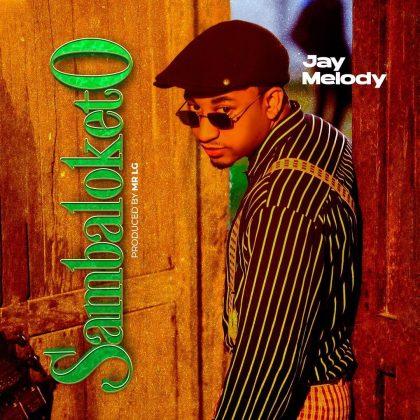 Download Audio by Jay Melody – Sambaloketo