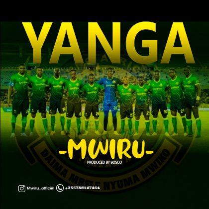 Download Audio by Mwiru – Yanga