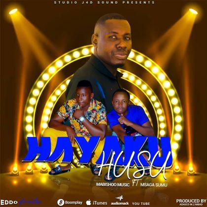 Download Audio by Mabishoo Music ft Msaga Sumu – Hayakuhusu