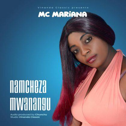 Download Audio by Mariana MC – Namcheza Mwanangu