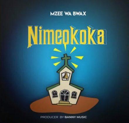 Download Audio by Mzee wa Bwax – Nimeokoka