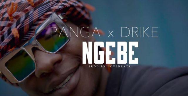 Download Video by Panga ft Drike – Ngebe