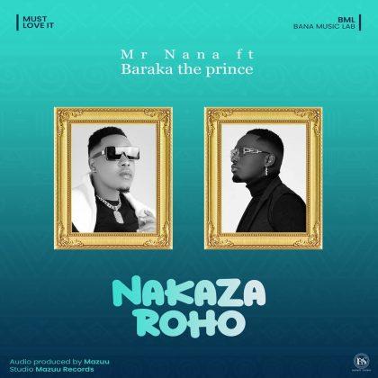 Download Audio by Mr Nana ft Barakah The Prince – Nakaza Roho
