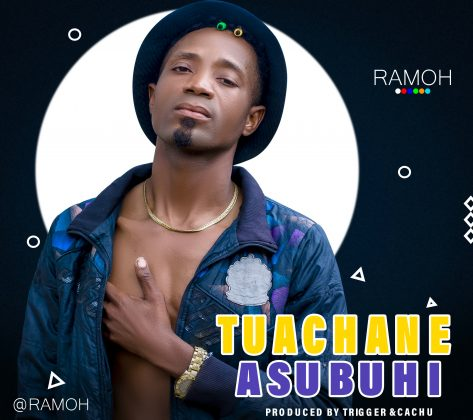 Download Audio by Ramoo – Tuachane Asubuhi