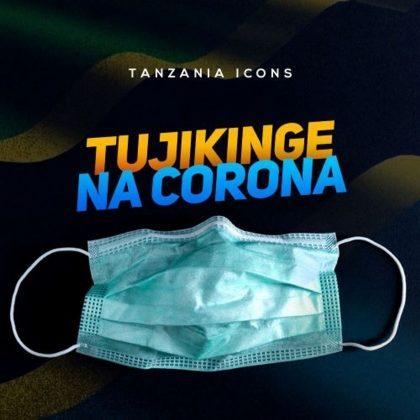 Download Audio by Tanzania Icons – Tujikinge na Corona