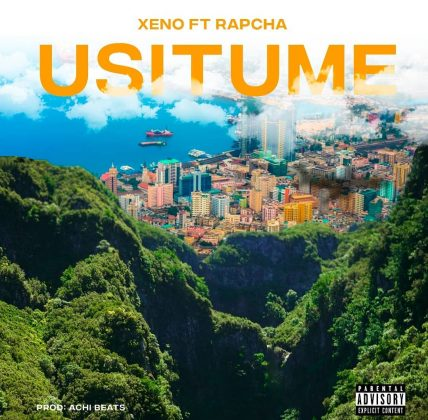 Download Audio by Xeno ft Rapcha – Usitume