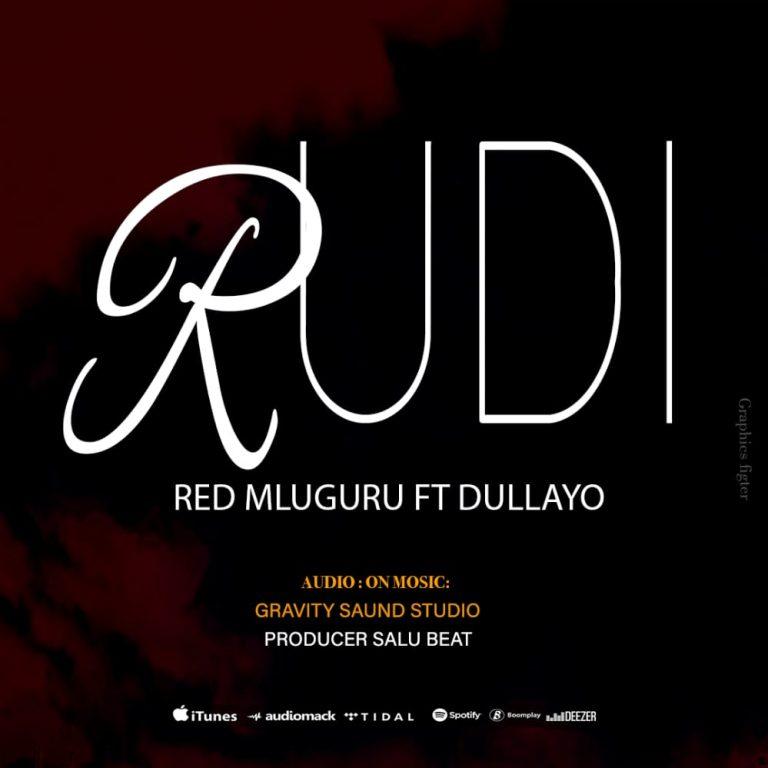 Download Audio by Red Mluguru ft Dullayo – Rudi