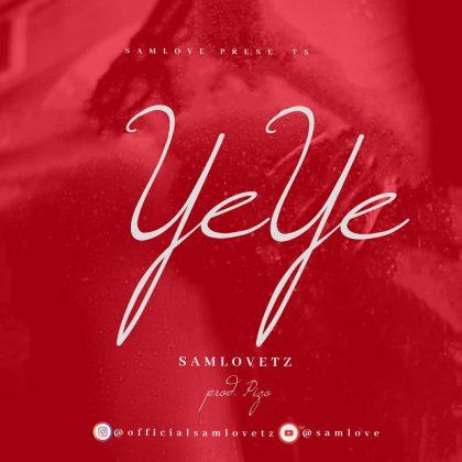 Download Audio by SamLove Tz – Yeye